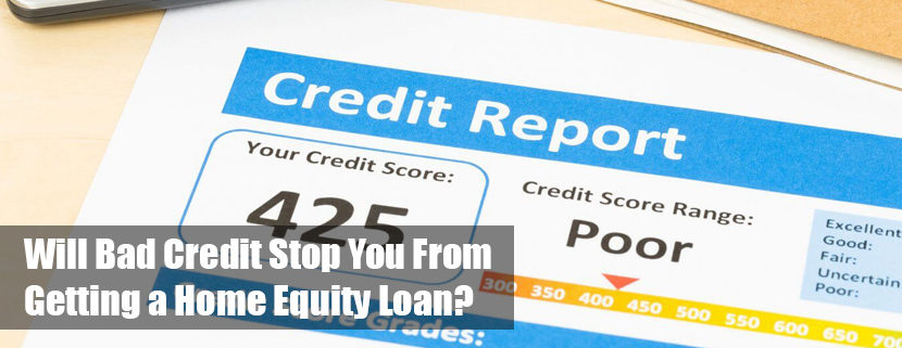Will Bad Credit Stop You From Getting A Home Equity Loan Homebase